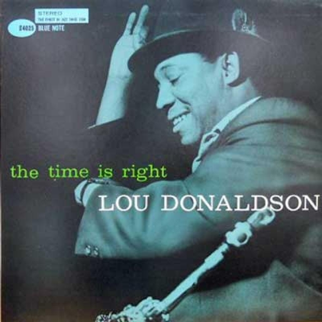 Lou Donaldson Time Is Right